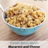 Chicken Bacon Ranch Macaroni and Cheese