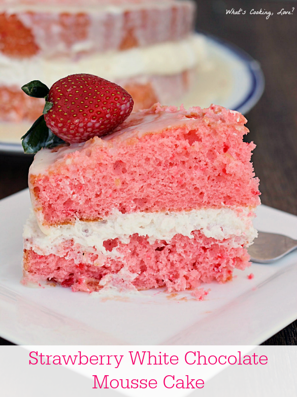 Strawberry White Chocolate Mousse Cake - Whats Cooking Love?
